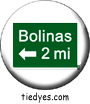 Bolinas 2 Miles Sign, West Marin County, CA Button, Bolinas 2 Miles Sign, West Marin County, CA Pin-Back Badge,  Bolinas 2 Miles Sign, West Marin County, CA Pin