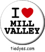 I Heart Mill Valley Button, I Heart Mill Valley  Pin-Back Badge, I Heart Mill Valley Pin