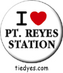I Heart Point Reyes Station Button, I Heart Point Reyes Station Pin-Back Badge, I Heart Point Reyes Station Pin