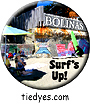 Bolinas Surf's Up! West Marin County, CA Button, Bolinas Surf's Up! West Marin County, CA Pin-Back Badge,  Bolinas Surf's Up! West Marin County, CA Pin