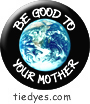 Be Good to Your Mother Environmental Green Political Magnet