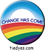Rainbow Change Has Come Democratic Presidential Magnet (Pin, Badge) Magnet