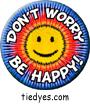 Don't Worry Be Happy Groovy Hippy Pin Badge Button