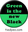 Green is the New Black Environmental Global Warming Democratic Political Pin-Back Magnet