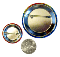 Small 1.25 inch Pin-Back Button Back, Large 2.25 inch Pin-Back Button Back pictured with a US Quarter for Sizing