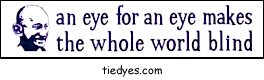 An Eye For An Eye Makes The Whole World Blind Gandhi Political Anti-War Peace Bumper Sticker