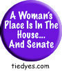 A Woman's Place is in the House and Senate Humorous Feminist Liberal Democratic Political Magnet (Badge, Pin)