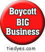 Boycott Big Business Liberal Democratic Political Magnet (Badge, Pin)