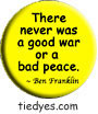 Good War Bad Peace Democratic Liberal  Political Magnet (Badge, Pin)