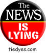 The News is Lying Democratic Liberal Political Magnet (Badge, Pin)